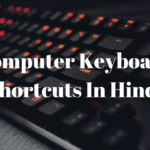 30+ Computer Keyboard Shortcuts In Hindi
