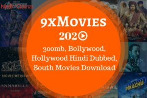 9xmovies 300mb Movies, Bollywood Movies, Hollywood Hindi Dubbed Movies, Best South Movies & More