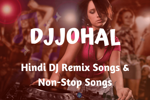 DJJOHAL Videos Download and New Dj Songs