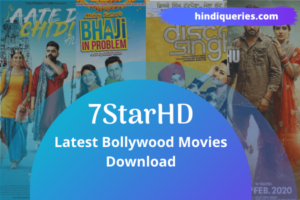 7StarHD 2020 – Best 720p Movie Download, Mobile Movie Download & Latest Bollywood Movies Download