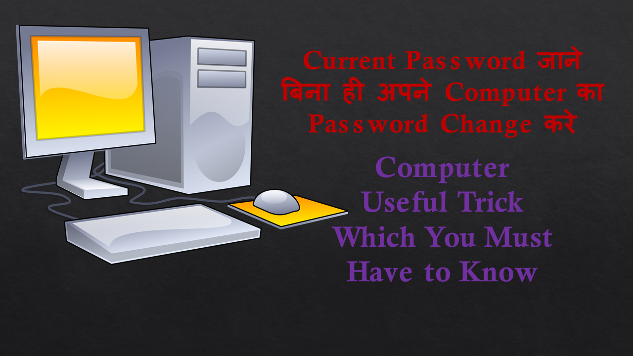 Change Your PC Password Without Knowing Your Current Password