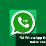 FM WhatsApp Download Kaise Kare?