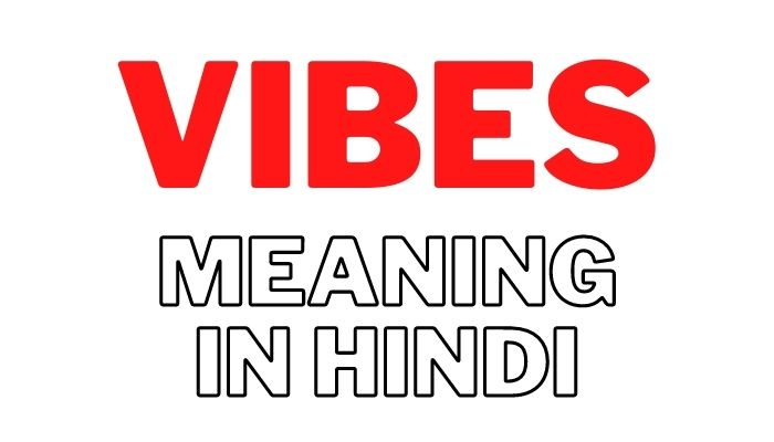 Vibes Meaning in Hindi | Vibes का मतलब हिन्दी में