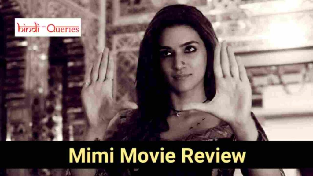 Mimi Movie Review and Star Cast in Hindi