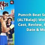 Puncch Beat Season 2 (Altbalaji) Web Series Cast, Review, Release Date & More